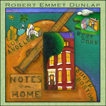"""Notes From Home"" CD by Robert Emmet Dunlap"